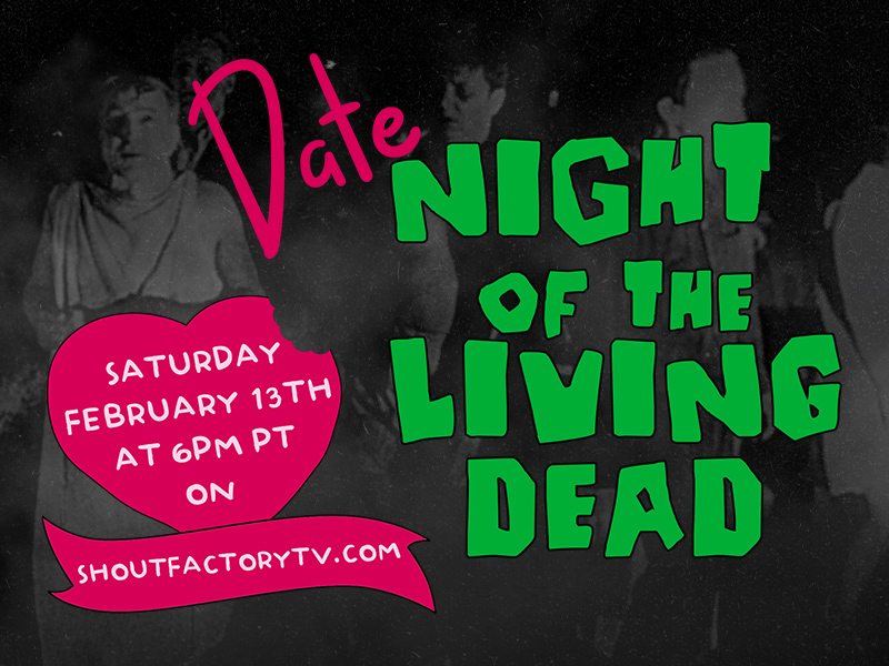 'Date Night of the Living Dead' Valentine's Marathon Streaming Feb 13 on Shout! Factory TV
